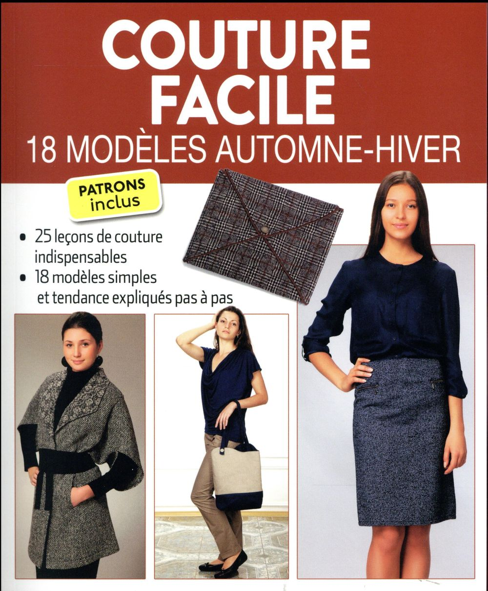 COUTURE FACILE - 18 MODELES AUTOMNE-HIVER